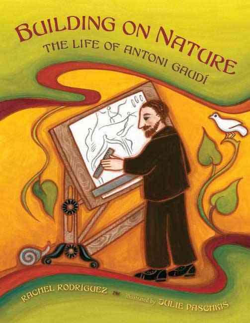 Building on Nature By Rodriguez, Rachel/ Paschkis, Julie (ILT)